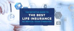 Exam or No-Exam Life Insurance – Which is Better